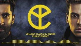 Yellow Claw - DJ Snake - Public Enemy