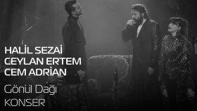Halil Sezai - Cem Adrian - Ceylan Ertem