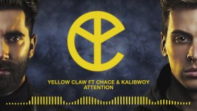 Yellow Claw - Attention Feat. Chace, Kalibwoy