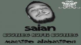 Saian - El De Factoss ft. Karaçalı,Patron (Bootleg Kofti Bootleg)