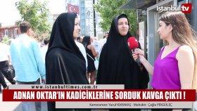 Adnan Oktar'ı Savunan Kadınlar ve Tepki Gösteren Vatandaşlar
