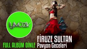 Firuze Sultan - Pavyon Geceleri Alemi (Full Albüm Dinle)