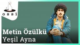 Metin Özülkü - Yeşil Ayna