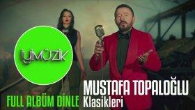 Mustafa Topaloğlu - Klasikleri