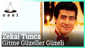 Zekai Tunca - Gitme Güzeller Güzeli