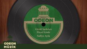 Safiye Ayla - Gönül Şarkıları - Hayal (45'lik)