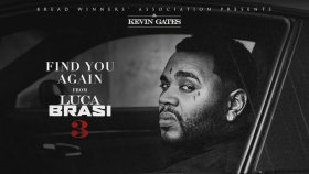 Kevin Gates - Find You Again