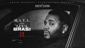 Kevin Gates - M.A.T.A