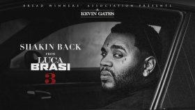 Kevin Gates - Shakin Back