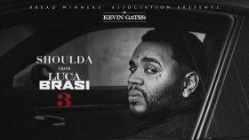 Kevin Gates - Shoulda