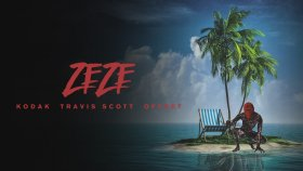 Kodak Black - Zeze Ft. Travis Scott, Offset