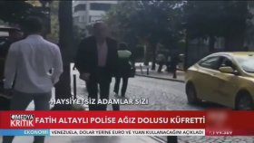 Fatih Altaylı'dan Polise Ağır Küfürler