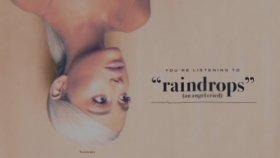 Ariana Grande - Raindrops