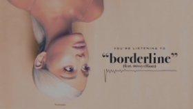 Ariana Grande - Borderline