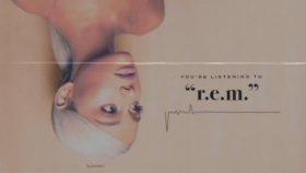Ariana Grande - R.E.M.