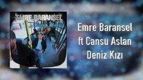 Emre Baransel - Deniz Kızı (feat. Cansu Aslan)