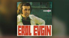 Erol Evgin - Bir Yıldız Doğdu Yüceden - Koş Gel Desem Kollarıma