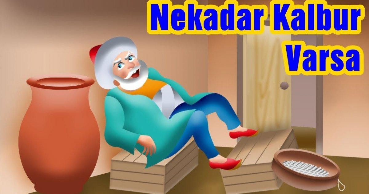 Nekadar Kalbur Varsa - Nasreddin Hoca Fıkraları