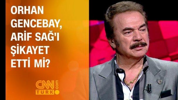 Orhan Gencebay, Arif Sağ'ı Cumhurbaşkanı'na şikayet etti mi?