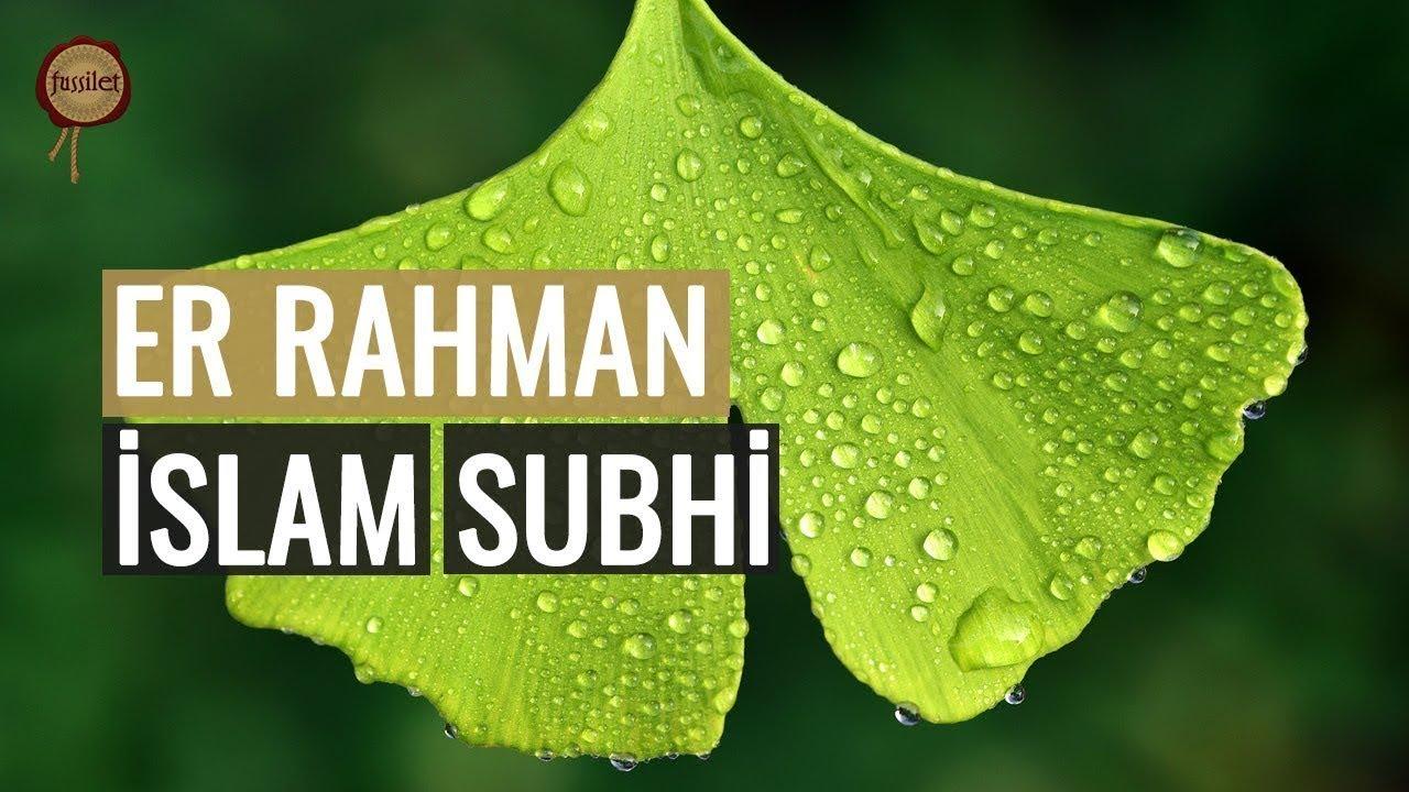 Er Rahman! İslam Subhi - Rahman Suresi | fussilet Kuran Merkezi