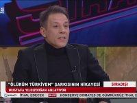 Mustafa Yıldızdoğan'dan Ölürüm Türkiyem Şarkısının Hikayesi