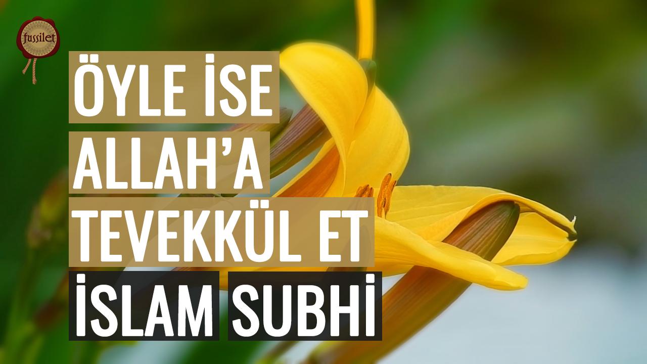 Öyle İse Allah'a Tevekkül Et! İslam Subhi'den Neml Suresi | fussilet Kuran Merkezi