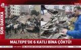 İstanbul Maltepe'de 6 Katlı Binanın Çökmesi