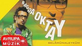 Ragga Oktay - Gözüme Bak (Official Audio)