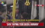 Otobüste Bağırınca Tepki Gösteren Kadına Bela Okuyan Adam