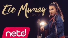 Ece Mumay - Söyle