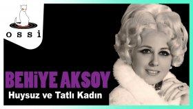 Behiye Aksoy - Huysuz ve Tatlı Kadın