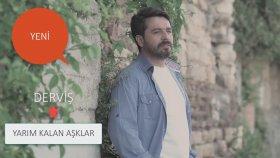 Derviş -Yarım Kalan Aşklar (Official Video)