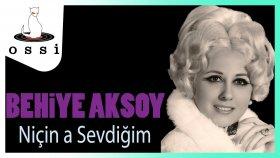 Behiye Aksoy - Niçin A Sevdiğim