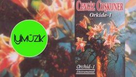 Cengiz Coşkuner - Orkide Vol.1
