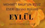 Radyo Tiyatrosu  Mehmet Rauf  Eylül  1. Bölüm