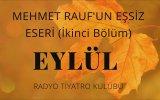 Radyo Tiyatrosu  Mehmet Rauf  Eylül  2. Bölüm