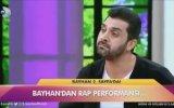 Bayhan'dan Rap Performansı