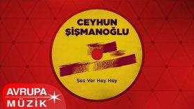 Ceyhun Şişmanoğlu - Oy Deniz Karadeniz