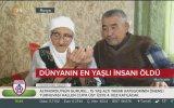 Dünyanın En Yaşlı İnsanının Ölmesi