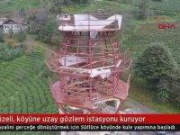 Rizeli adam, köyüne uzay gözlem kulesi yapıyor