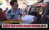 Gündüz Vakti Alkol Alıp Kaza Yapan Taksici