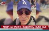 Robert Davi'nin İstanbul Havalimanı'na Hayran Kalması