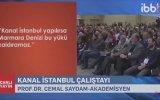 Kanal İstanbul Erkekleri Hadım Edecek  Cemal Saydam