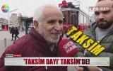 Taksim Dayı ile Röportaj