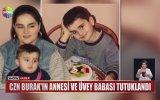 CZN Burak'ın Annesi ve Üvey Babasının Tutuklanması