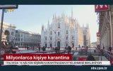 İtalya'da 16 Milyon Kişinin Karantina Altına Alınması