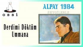 Alpay - Derdimi Doktum Ummana