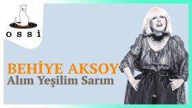 Behiye Aksoy - Alım Yesilim Sarım