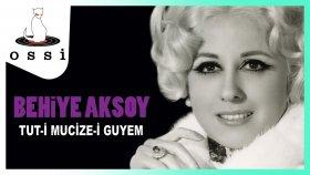 Behiye Aksoy - Tut-i Mucize-i Guyem