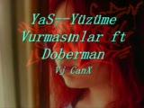 Yas -Yüzüme Vurmasınlar Ft Doberman